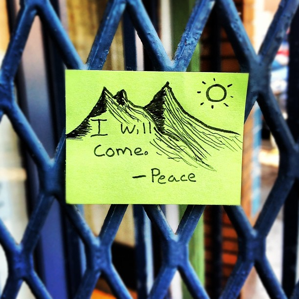 """I will come. —Peace."" Photo: Postette"