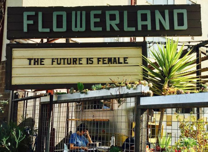 "Flowerland: ""The future is female."" Photo: Colleen Neff"