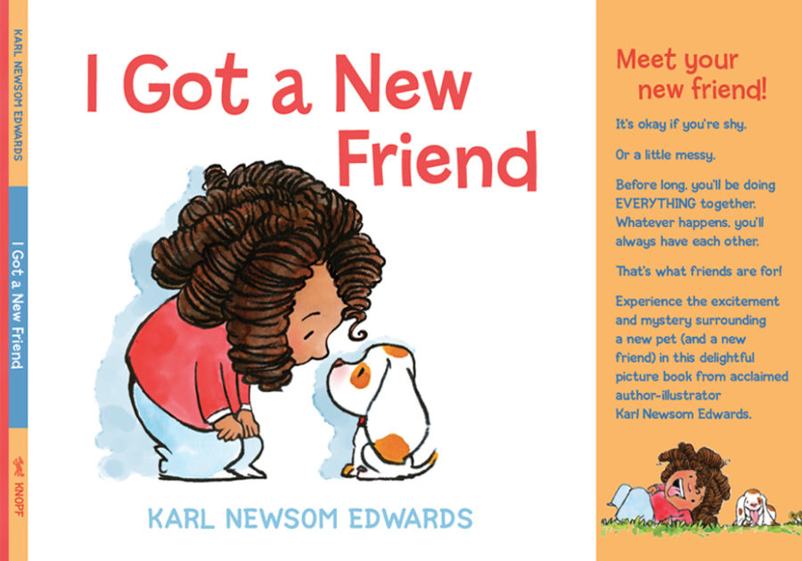 Karl Newsom Edwards Presents I Got a New Friend Saturday, June 3, 12-12:30pm at the Showtime Stage at the Bay Area Book Festival in downtown Berkeley