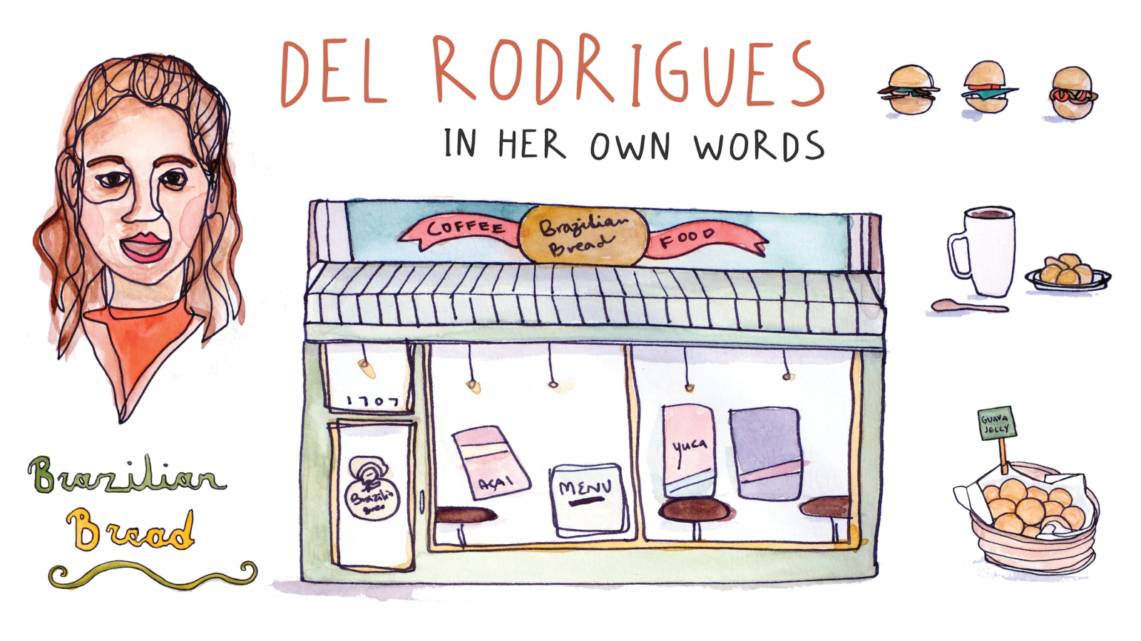 Del Rodrigues: In Her Own Words. An illustrated interview with the owner of Brazilian Bread in Berkeley